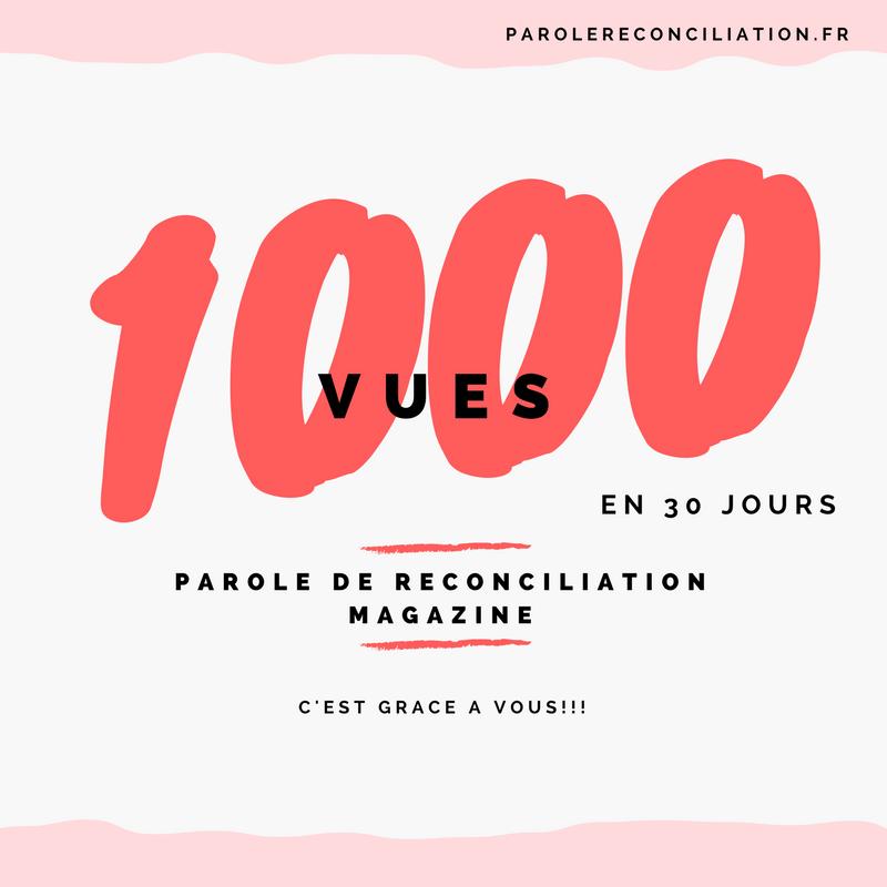 1000 vues en 30 jours - parole de reconciliation